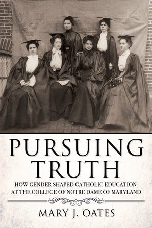 March 22: Pursuing Truth – A New Book by Mary J. Oates, CSJ